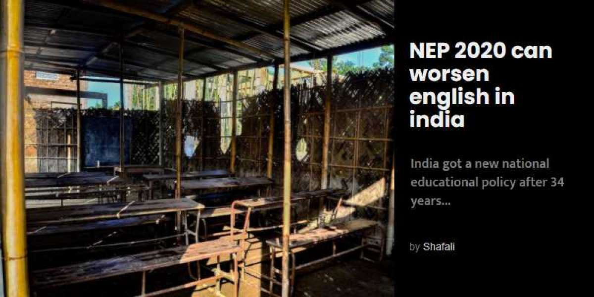 How National Education Policy 2020 can worsen the state of English language learning in India